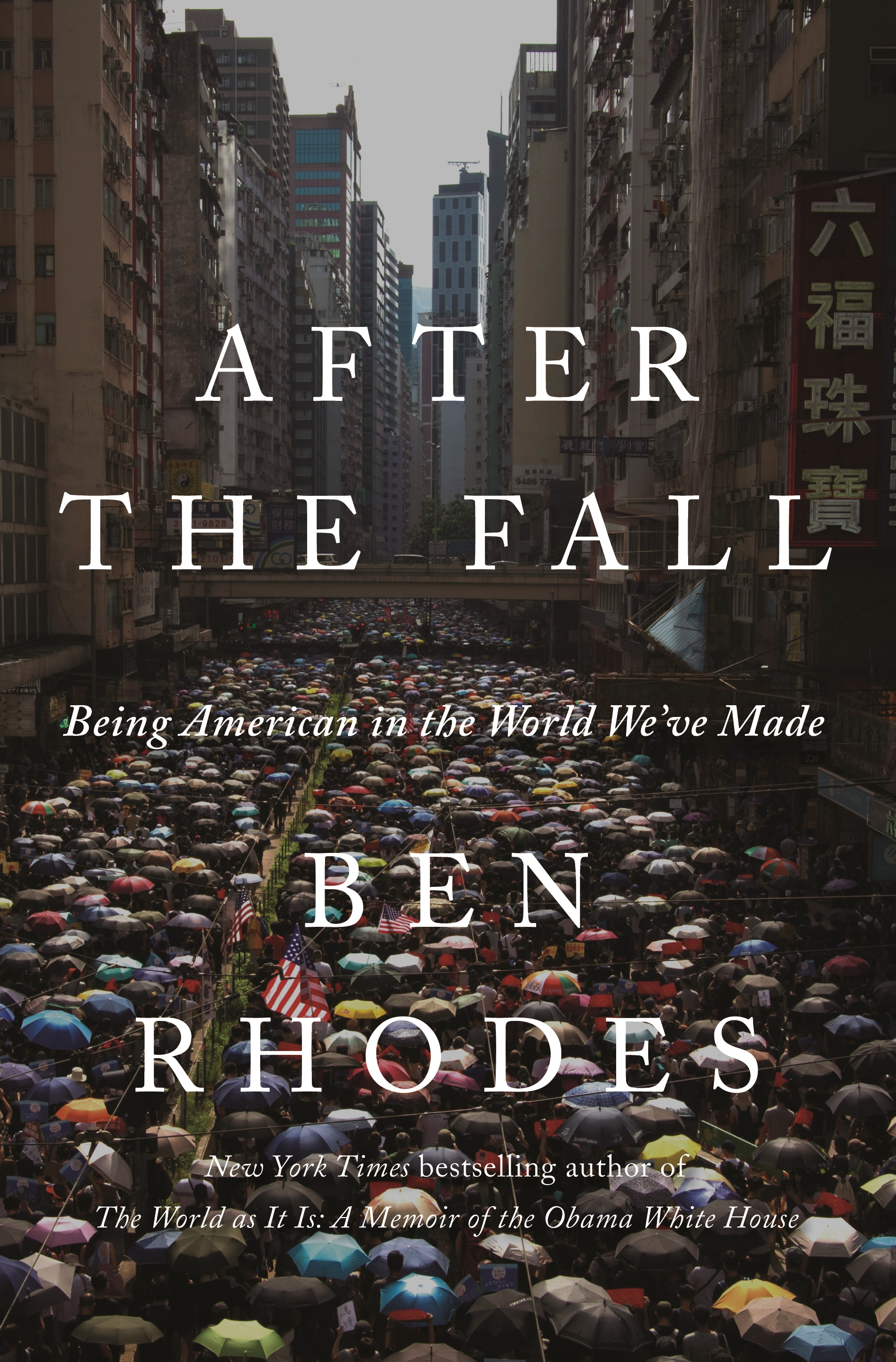 Ben Rhodes - After the Fall: Being American in the World We've Made