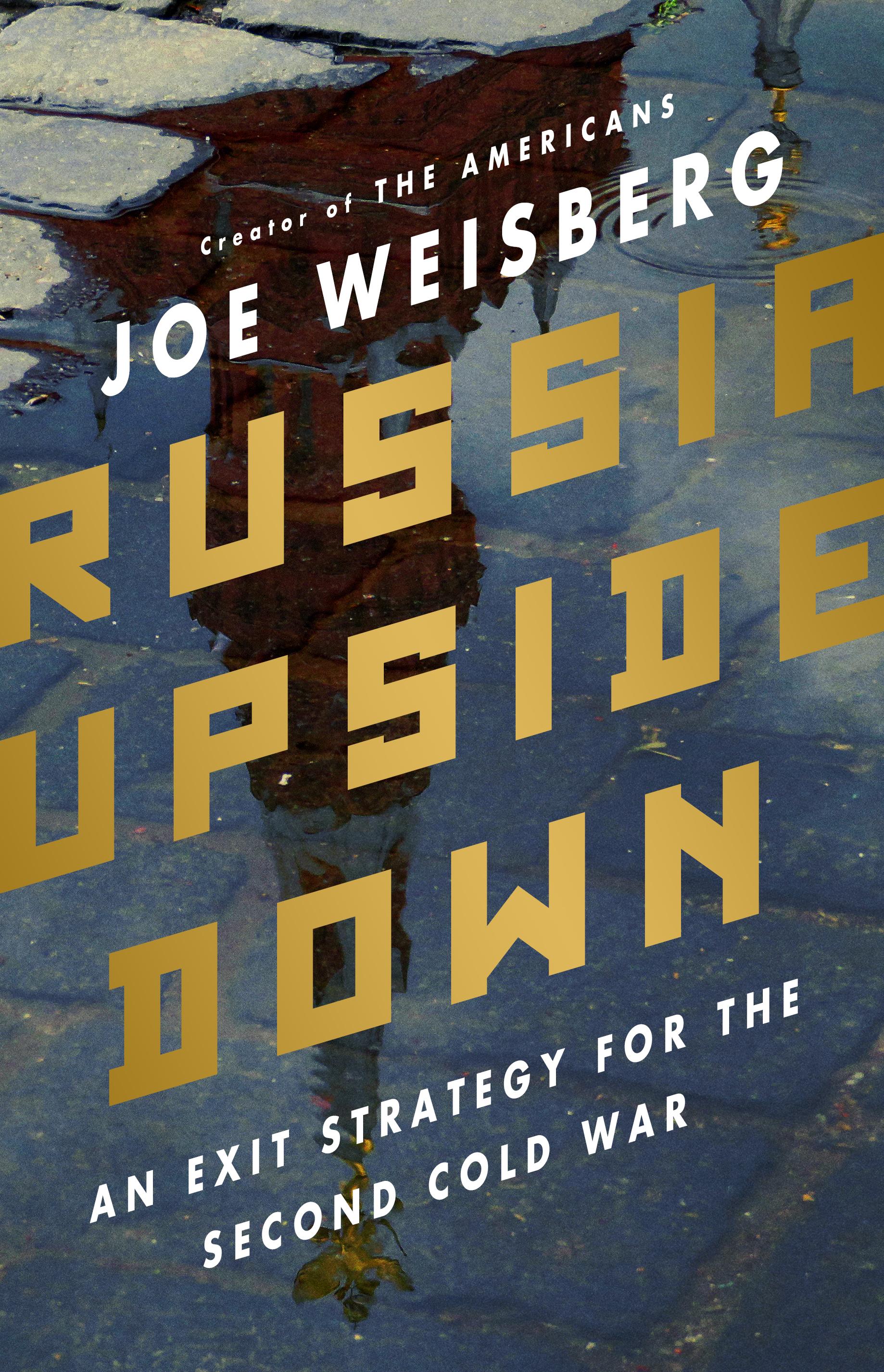 Joe Weisberg - Russia Upside Down