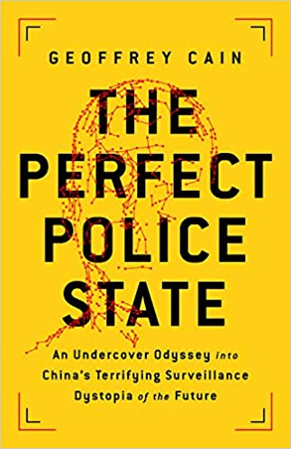 Geoffrey Cain - The Perfect Police State